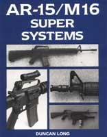 AR-15/M16 SUPER SYSTEMS