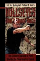 BULLSEYES DON'T SHOOT BACK; THE COMPLETE TEXTBOOK OF POINT SHOOTING