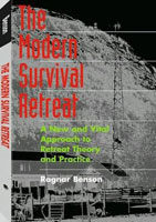 THE MODERN SURVIVAL RETREAT: A NEW & VITAL APPROACH TO RETREAT THEORY & PRACTICE