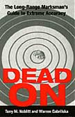 DEAD ON: LONG-RANGE MARKSMAN'S GUIDE TO EXTREME ACCURACY