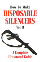 HOW TO MAKE DISPOSABLE SILENCERS VOLUME II