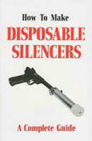 HOW TO MAKE DISPOSABLE SILENCERS VOLUME I