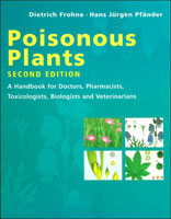 POISONOUS PLANTS: A HANDBOOK FOR DOCTORS, PHARMACISTS, TOXICOLOGISTS, BIOLOGISTS, AND VETERINARIANS,