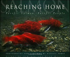 REACHING HOME: PACIFIC SALMON, PACIFIC PEOPLE