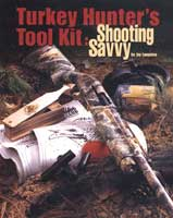 TURKEY HUNTER'S TOOL KIT: SHOOTING SAVVY