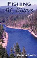 FISHING B.C. RIVERS: BIG FISH & ACCESSIBLE WATERWAYS