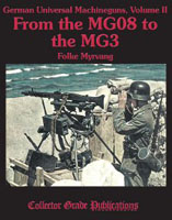 GERMAN UNIVERSAL MACHINEGUNS, VOLUME II FROM THE MG08 TO THE MG3