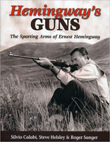 HEMINGWAY'S GUNS: THE SPORTING ARM OF ERNEST HEMINGWAY