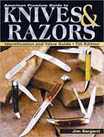 AMERICAN PREMIUM GUIDE TO KNIVES & RAZORS: IDENTIFICATION & PRICE GUIDE, 7TH EDITION