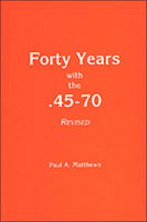 FORTY YEARS WITH THE .45-70, REVISED