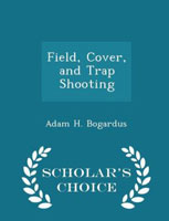 FIELD, COVER AND TRAP SHOOTING