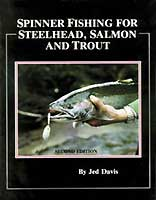 SPINNER FISHING FOR STEELHEAD, SALMON & TROUT