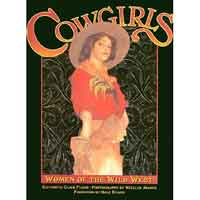 COWGIRLS: WOMEN OF THE WILD WEST