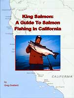KING SALMON: A GUIDE TO SALMON FISHING IN CALIFORNIA