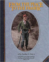 BOONE & CROCKETT CLUB BOOK--FROM THE PEACE TO THE FRASER: NEWLY DISCOVERED NORTH AMERICAN HUNTING &