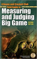 BOONE & CROCKETT CLUB BOOK: MEASURING & JUDGING  BIG GAME, 2ND EDITION