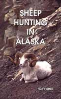 SHEEP HUNTING IN ALASKA: DALL SHEEP HUNTERS GUIDE 2ND EDITION