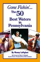 GONE FISHIN': 50 BEST WATERS IN PENNSYLVANIA
