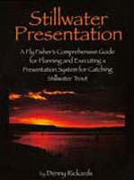 STILLWATER PRESENTATION: A FLY FISHER'S COMPREHENSIVE GUIDE FOR PLANNING AND EXECUTING A PRESENTATIO