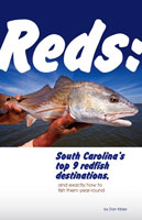 REDS: SOUTH CAROLINA'S TOP 9 REDFISH DESTINATIONS, AND EXACTLY HOW TO FISH THEM YEAR-ROUND