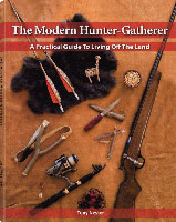 THE MODERN HUNTER GATHERER: THE PRACTICAL GUIDE TO LIVING OFF THE LAND