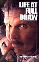 LIFE AT FULL DRAW: THE CHUCK ADAMS STORY