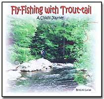 FLY-FISHING WITH TROUT-TAIL: A CHILD'S JOURNEY