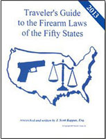 THE TRAVELER'S GUIDE TO THE FIREARM LAWS OF THE FIFTY STATES 2013 EDITION