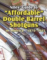 NILES' GUIDE TO AFFORDABLE DOUBLE BARREL SHOTGUNS IN AMERICA 1875-1945