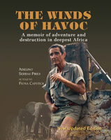 THE WINDS OF HAVOC: A MEMOIR OF ADVENTURE AND DESTRUCTION IN DEEPEST AFRICA