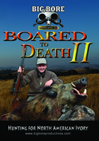 BOARED TO DEATH: AN EXHIBITION OF BIG BORE FIREPOWER UNLEASHED ON TOUGH TROPHY HOGS