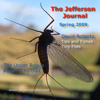 THE JEFFERSON JOURNAL - SPRING 2009 THE UPPER ROGUE RIVER: A PORTRAIT