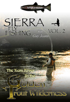 SIERRA FLY FISHING: VOLUME 2 UPPER KERN RIVER