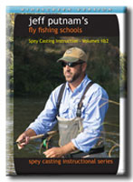 JEFF PUTNAM'S FLY FISHING SCHOOLS: SPEY CASTING INSTRUCTION - VOLUMES 1 & 2 NOVICE AND INTERMEDIATE