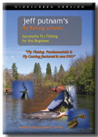 JEFF PUTNAM'S FLY FISHING SCHOOLS: SUCCESSFUL FLY FISHING FOR THE BEGINNER