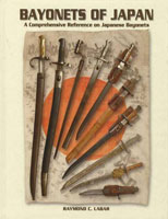 BAYONETS OF JAPAN: A COMPREHENSIVE REFERENCE ON JAPANESE BAYONETS