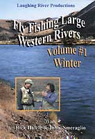 FLY FISHING LARGE WESTERN RIVERS: #1 WINTER