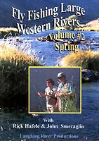 FLY FISHING LARGE WESTERN RIVERS: #2 SPRING