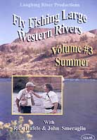FLY FISHING LARGE WESTERN RIVERS: #3 SUMMER
