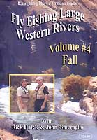 FLY FISHING LARGE WESTERN RIVERS: #4 FALL