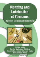 ON TARGET: CLEANING AND LUBRICATION OF FIREARMS: REVOLVERS AND SEMI-AUTOMATIC PISTOLS