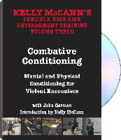 KELLY MCCANN'S CRUCIBLE HIGH-RISK ENVIRONMENT TRAINING VOLUME 3: COMBATIVE CONDITIONING