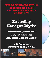 KELLY MCCANN'S CRUCIBLE HIGH-RISK ENVIRONMENT TRAINING VOLUME 5: EXPLODING HANDGUN MYTHS