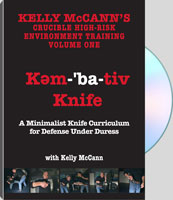 KELLY MCCANN'S CRUCIBLE HIGH-RISK ENVIRONMENT TRAINING VOLUME 1: KEM-'BA-TIV KNIFE
