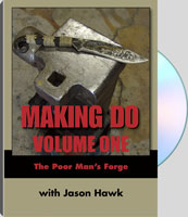 MAKING DO: VOLUME ONE: THE POOR MAN'S FORGE