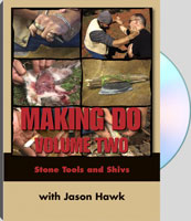 MAKING DO: VOLUME TWO: STONE TOOLS AND SHIVS