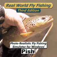 REAL WORLD FLY FISHING: THIRD EDITION - PHOTO REALISTIC FLY FISHING SIMULATOR FOR WINDOWS