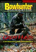 BOWHUNTER MAGAZINE SERIES: GREAT HUNTS 9 UNFORGETTABLE FAIR-CHASE HARVESTS