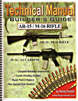 TECHNICAL MANUAL: BUILDERS GUIDE TO THE AR 15 REVISED ED