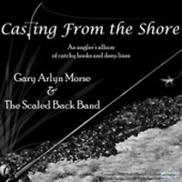 CASTING FROM THE SHORE: AN ANGLER?S ALBUM OF CATCHY HOOKS & DEEP LINES